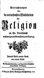 Betrachtungen über die vornehmsten Wahrheiten der Religion: An Se. Durchlaucht den Erbprinz von Braunschweig und Lüneburg