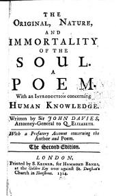 The Original, Nature and Immortality of the Soul: A Poem : with an Introduction Concerning Human Knowledge