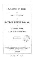 Catalogue of books belonging to sir William Heathcote, bart., at Hursley Park