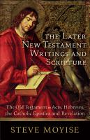 The Later New Testament Writings and Scripture PDF