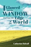 I Glanced Out the Window and Saw the Edge of the World PDF
