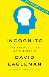 Incognito (Enhanced Edition): The Secret Lives of the Brain