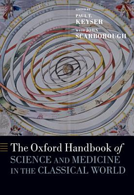 The Oxford Handbook of Science and Medicine in the Classical World PDF