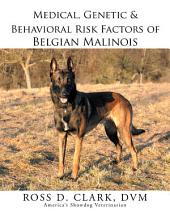 Medical, Genetic & Behavioral Risk Factors of Belgian Malinois