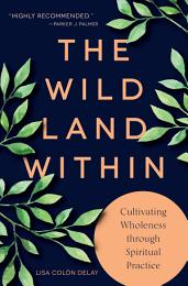 The Wild Land Within