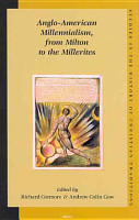 Anglo American Millennialism  from Milton to the Millerites PDF