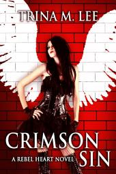 Crimson Sin: Rebel Heart Book 1