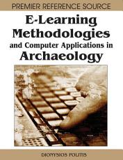 E Learning Methodologies and Computer Applications in Archaeology PDF