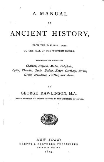 A Manual of Ancient History  from the Earliest Times to the Fall of the Western Empire PDF