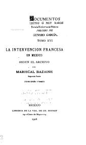 Documentos inéditos ó muy raros para la historia de México: Volumen 16