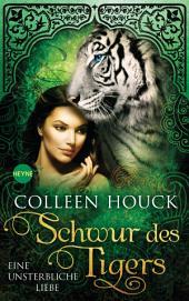 Schwur des Tigers - Eine unsterbliche Liebe: Kuss des Tigers 4: Roman