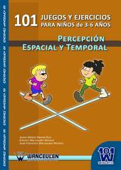 101 juegos y ejercicios de percepción espacio-temporal para niños de 3 -6 años