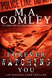 FOREVER WATCHING YOU: A D I Miranda Carr thriller