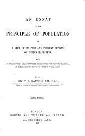 An Essay on the Principle of Population: Or, A View of Its Past and Present Effects on Human Happiness