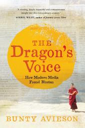 The Dragon's Voice: How Modern Media Found Bhutan