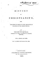 The History of Christianity, from the Birth of Christ to the Abolition of Paganism in the Roman Empire