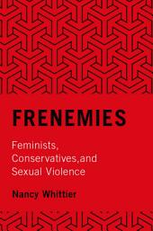 Frenemies: Feminists, Conservatives, and Sexual Violence