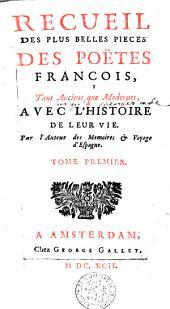 Recueil des plus belles pièces des poëtes françois, tant anciens que modernes,avec l'histoire de leur vie: Volume1