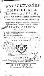 Institutiones theologiae scholasticae quad ad usum seminariorum ...