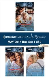 Harlequin Medical Romance May 2017 - Box Set 1 of 2: Mommy, Nurse...Duchess?\Falling for the Foster Mom\English Rose for the Sicilian Doc
