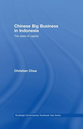 Chinese Big Business in Indonesia PDF