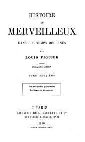 Histoire du merveilleux dans les temps modernes: Volume1