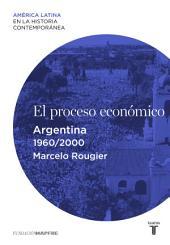El proceso económico. Argentina (1960-2000)