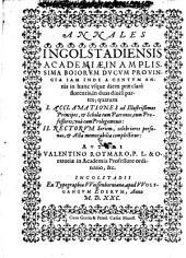 Annales Ingolstadiensis academiae ... iam inde a 100 annis in hunc usque diem ... florentis, in duas divisi partes