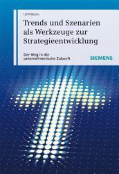 Trends und Szenarien als Werkzeuge zur Strategieentwicklung PDF