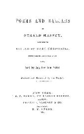 POEMS AND BALLADS BY GERALD MASSEY, CONTAINING THE BALLAD OF BABE CHRISTABEL. PRINTED FROM THE THIRD LONDON EDITION, WITH Several New Poems Never Before Published