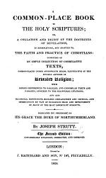 A Common-Place Book to the Holy Scriptures; or, a collation and digest of the doctrines of Revelation ... The second edition: considerably enlarged, etc