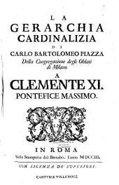 La Gerarchia cardinalizia di Carlo Bartolomeo Piazza della congregazione degli oblati di Milano a Clemente XI. Pontefice massimo