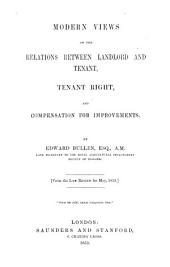 Modern Views on the Relations between Landlord and Tenant, tenant right and compensation for improvements ... From the Law Review, etc