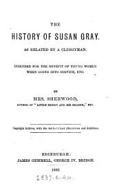 The history of Susan Gray. Parlour ed