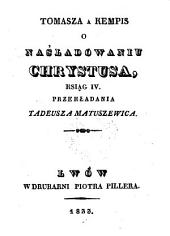 O nasladowaniu Chrystusa ksiag 4, przekladania Tadeusza Matuszewicza. (Von der Nachfolge Christi 4 Bücher.)