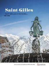 Saint-Gilles: Huit siècles d'histoire[s]. 1216-2016