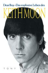 Keith Moon: Dear Boy