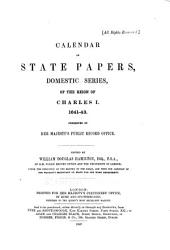Calendar of State Papers, Domestic Series, of the Reign of Charles I ...: 1641-1643