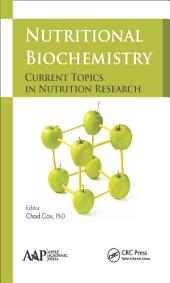 Nutritional Biochemistry: Current Topics in Nutrition Research