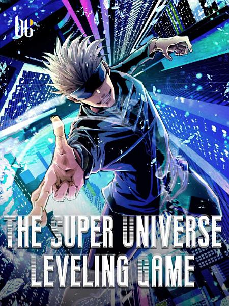 The Super Universe Leveling Game