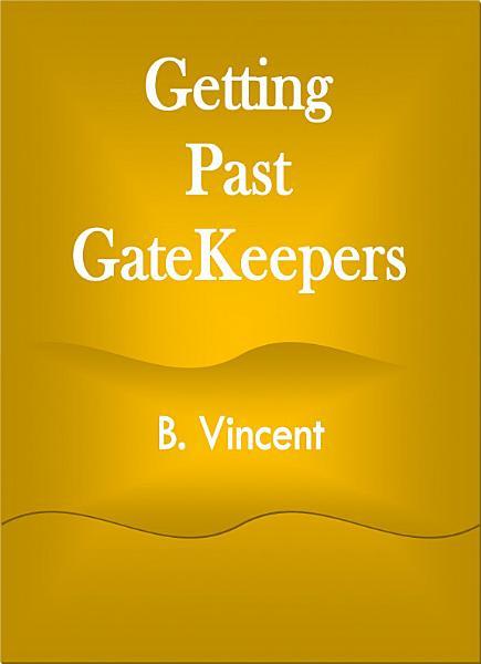 Getting Past GateKeepers
