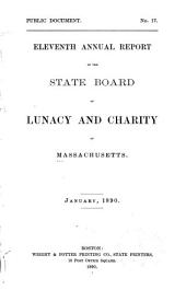 Annual Report of the State Board of Lunacy and Charity of Massachusetts: Volume 11, Part 1889