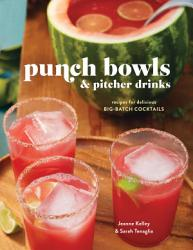 Punch Bowls And Pitcher Drinks Book PDF