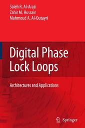 Digital Phase Lock Loops: Architectures and Applications