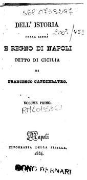 Dell'istoria della città e regno di Napoli detto di Cicilia di Francesco Capecelatro: Volume 1