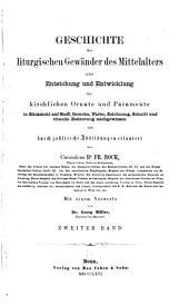Geschichte der liturgischen gewänder des mittelalters: Band 2