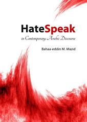 HateSpeak in Contemporary Arabic Discourse