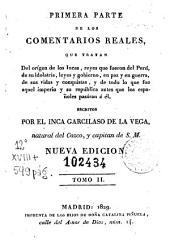 Primera [-- segunda] parte de los comentarios reales que tratan del orígen de los incas ...