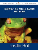 Beowulf  an Anglo Saxon Epic Poem   the Original Classic Edition PDF
