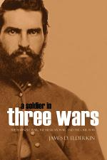 A Soldier of Three Wars: The Seminole War, the Mexican War, and the Civil War